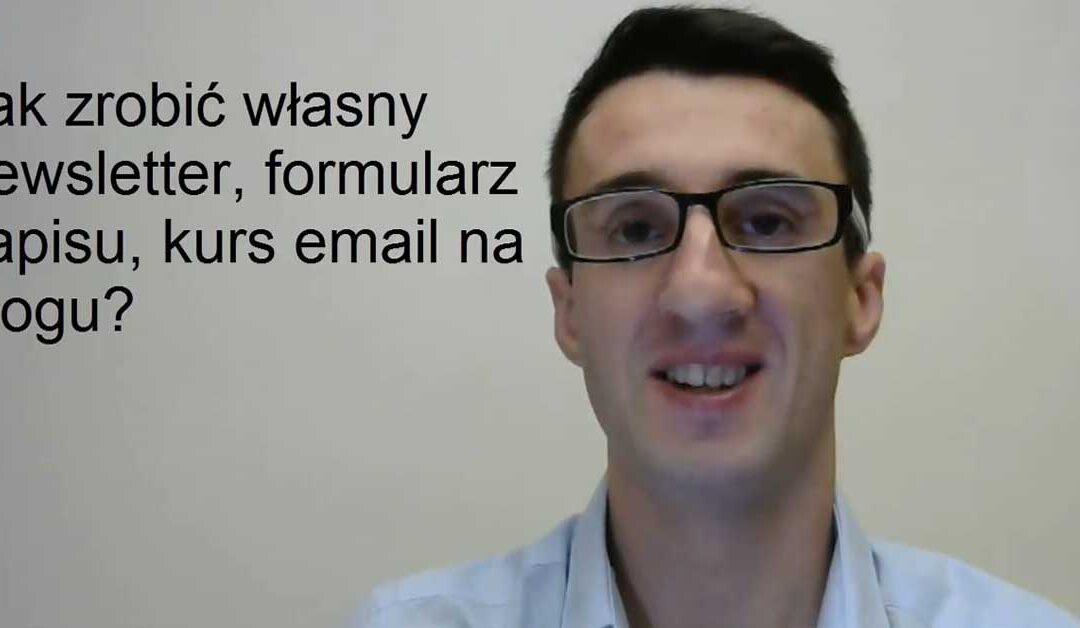 Jak zrobić newsletter, formularz zapisu, kurs email na własnym blogu?