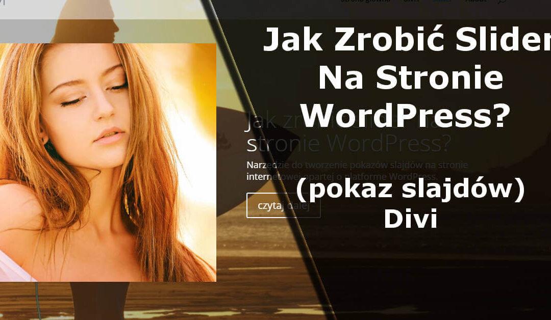 Jak Zrobić Slider Na Stronie WordPress z Divi?